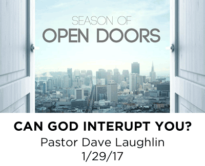 Can God Interupt You? - Pastor Dave Laughlin