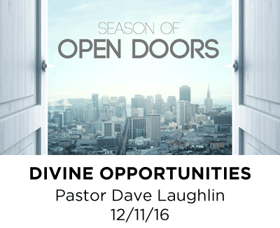Divine Opportunities - Pastor Dave Laughlin