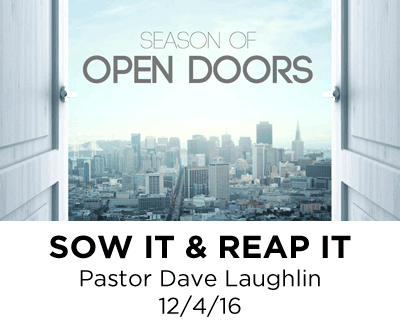 Sow It and Reap It - Pastor Dave Laughlin
