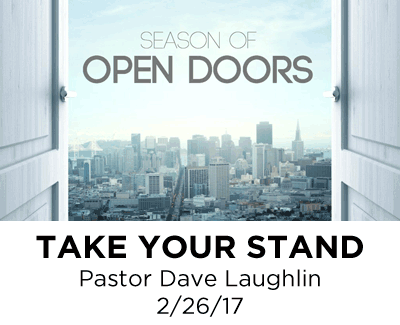 Take Your Stand - Pastor Dave Laughlin