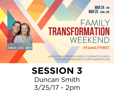 Family Transformation Weekend - Session 3 - Duncan Smith
