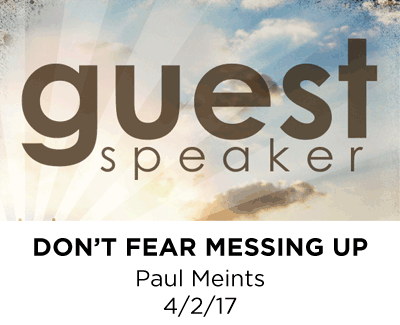 Guest Speaker - Don't fear messing up - Paul Meints