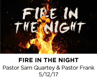 Fire in the Night - Pastor Sam & Pastor Frank