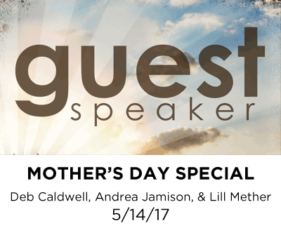 Mother's Day Special- Andrea Jamison, Deb Caldwell & Lill Mether