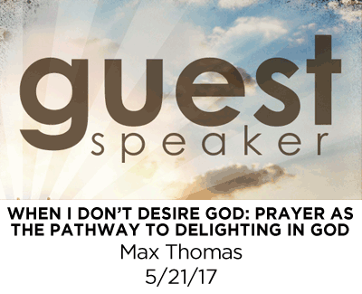 When I Don't Desire God: Prayer as the Pathway to Delighting in God - Max Thomas