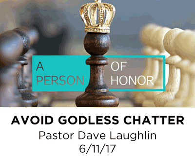 Avoid Godless Chatter - Pastor Dave Laughlin
