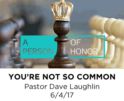 You're Not So Common - Pastor Dave Laughlin
