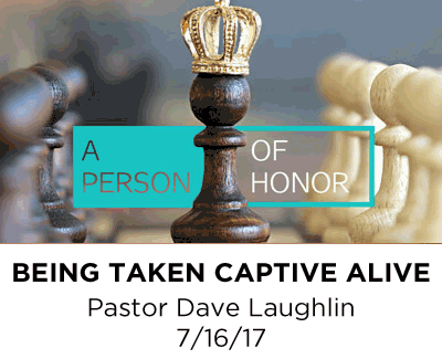 Being Taken Captive ALIVE - Pastor Dave Laughlin