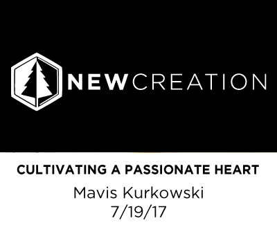 Cultivating a Passionate Heart - Mavis Kurkowski