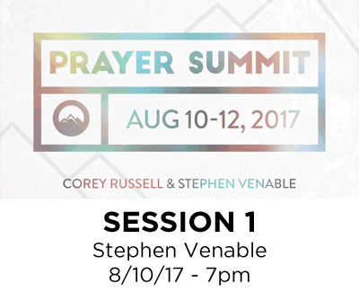 Prayer Summit 2017 - Session 1 - Stephen Venable