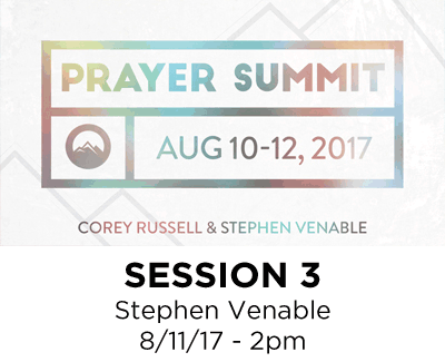 Prayer Summit 2017 - Session 3 - Stephen Venable