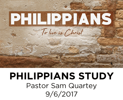Philippians Series - Pastor Sam Quartey