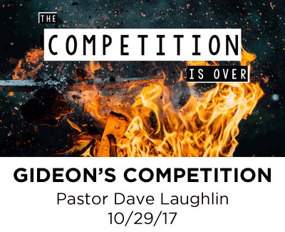Gideon's Competition - Pastor Dave Laughlin