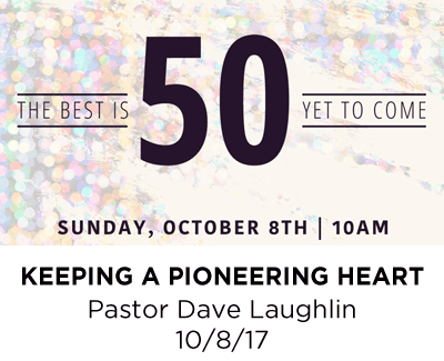 Keeping a Pioneering Spirit - Pastor Dave Laughlin
