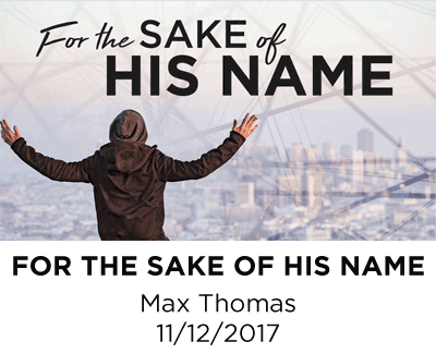 For the Sake of His Name - Max Thomas