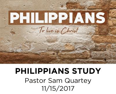 Philippians Study - Pastor Sam Quartey