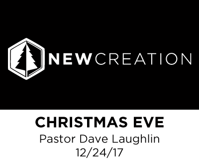 Christmas Eve Service - Pastor Dave Laughlin