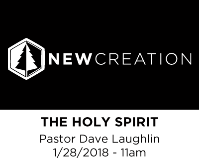 The Holy Spirit - Pastor Dave Laughlin