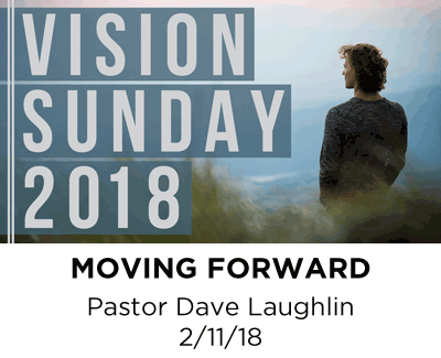 Moving Forward - Pastor Dave Laughlin