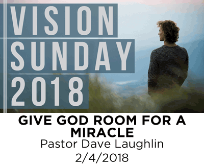 Give God Room for a Miracle - Pastor Dave Laughlin