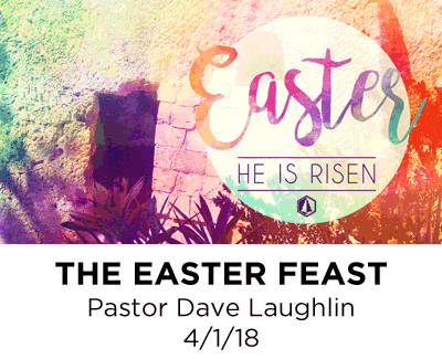The Easter Feast - Pastor Dave Laughlin