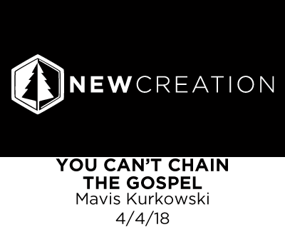 You Can't Chain the Gospel - Mavis Kurkowski