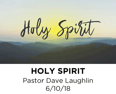 Holy Spirit - Pastor David Laughlin