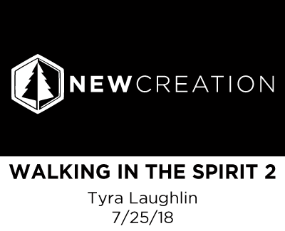 Walking in the Spirit - Part 2 - Tyra Laughlin