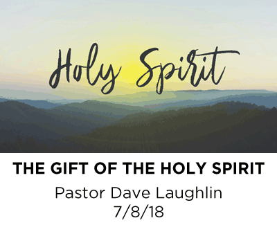 The Gift of the Holy Spirit - Pastor David Laughlin