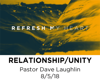Relationship/Unity - Pastor Dave Laughlin