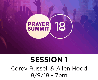 Prayer Summit - Session 1 - Corey Russell & Allen Hood