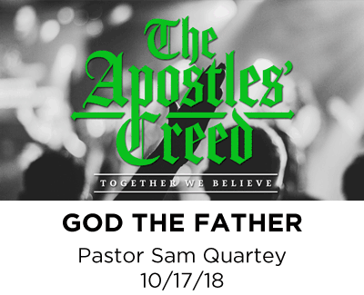 God the Father Almighty, Creator of Heaven and Earth - Pastor Sam Quartey