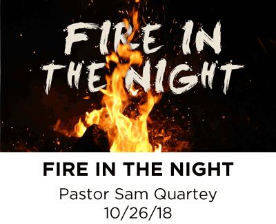 Fire in the Night - Pastor Sam Quartey
