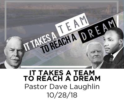 It Takes a Team to Reach a Dream - Pastor Dave Laughlin