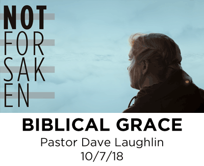 Biblical Grace - Pastor Dave Laughlin