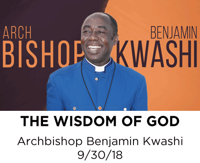 The Wisdom of God - Archbishop Benjamin Kwashi