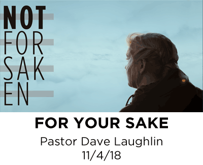 For Your Sake - Pastor Dave Laughlin