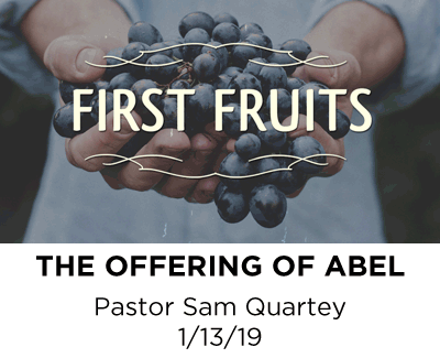 The Offering of Abel - Pastor Sam Quartey