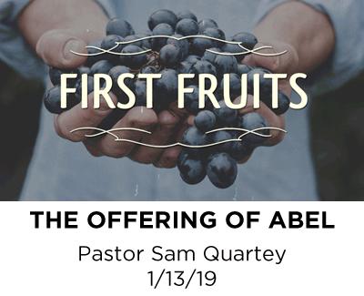The Offering of Abel - Pastor Sam Quartey