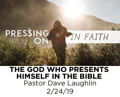 The God who presents Himself in the Bible - Pastor Dave Laughlin