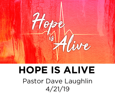 Hope is Alive - Pastor Dave Laughlin