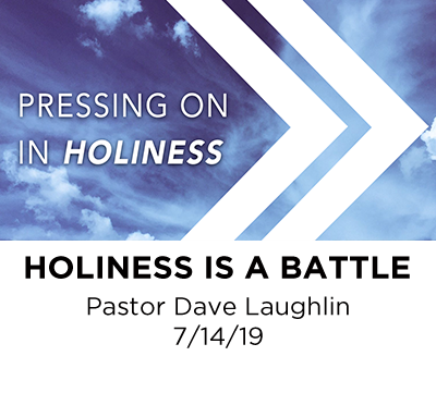Holiness is a Battle- Pastor Dave Laughlin