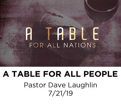 A Table for All People - Pastor Dave Laughlin
