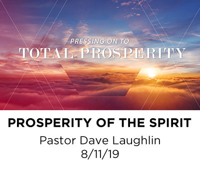 Prosperity of the Spirit - Pastor Dave Laughlin