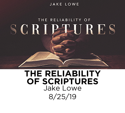 The Reliability of Scriptures - Jake Lowe