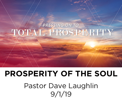Prosperity of the Soul - Pastor Dave Laughlin