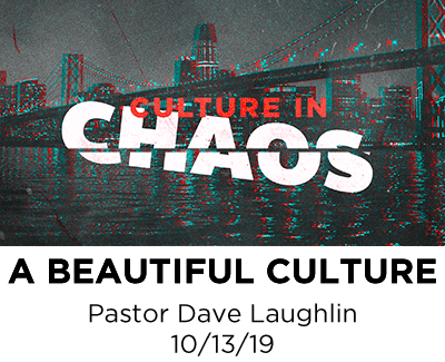 A Beautiful Culture - Pastor Dave Laughlin