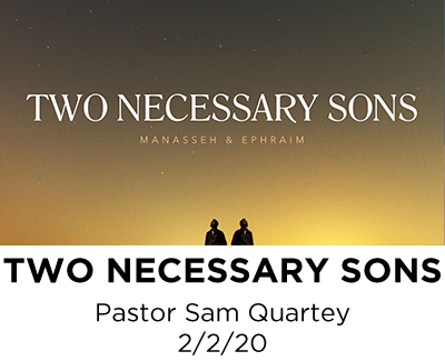 Two Necessary Sons - Pastor Sam Quartey