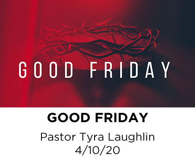 Good Friday - Pastor Tyra