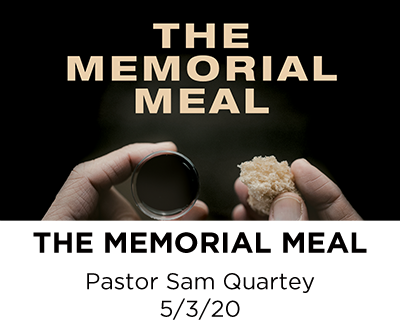 The Memorial Meal - Pastor Sam Quartey